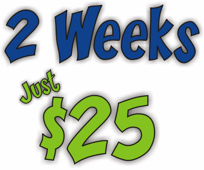 2 weeks just $25